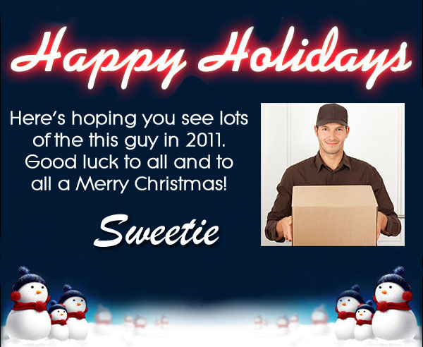Happy holiday from the UPS man and Sweetie