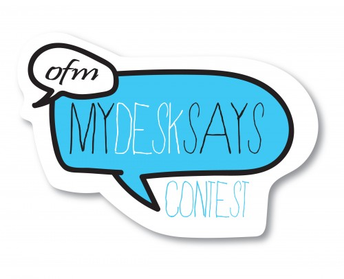 "OFM Announces ""My Desk Says"" Contest Winners"