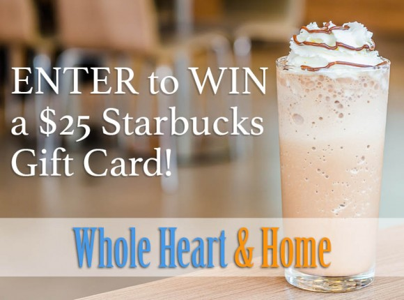 Whole Heart & Home Starbucks Gift Card Giveaway