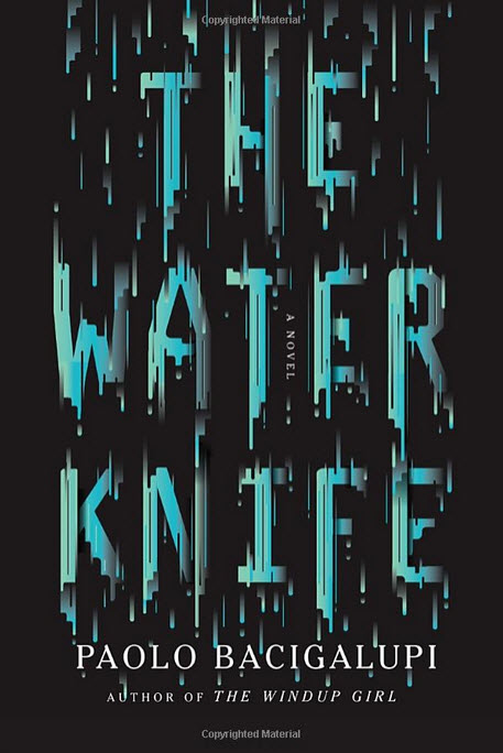 THE WATER KNIFE by Paolo Bacigalup