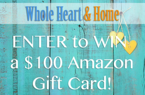 Whole Heart & Home $100 Amazon Gift Card Giveaway