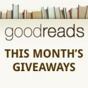 Goodreads.com Book Giveaways Ending in August