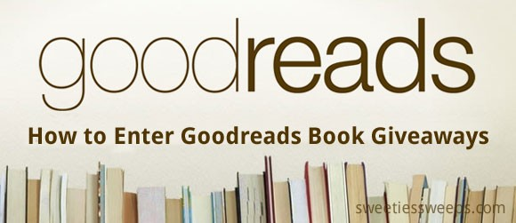 Goodreads.com Book Giveaways Ending this month, how to enter Goodreads book giveaways