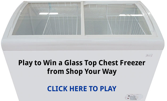 Shop Your Way Glass Top Freezer Instant Win Game Win a Glass Top Chest Freezer shoyourway.com