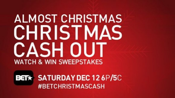 BET Network Almost Christmas, Christmas Cash Out Watch & Win Sweepstakes Codes