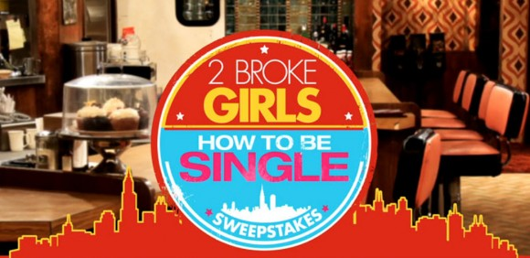 """2 Broke Girls"" How To Be Single Sweepstakes (Daily Codes)"