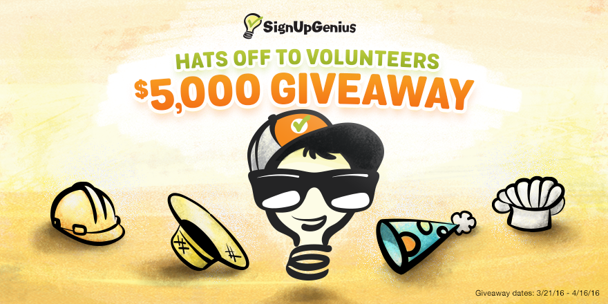 SignUpGenius Hats Off to $5,000 Volunteer Appreciation Giveaway