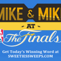 Mike & Mike at the Finals Sweepstakes (Daily Winning Word) 5/20/16 3PPD18+