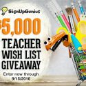 Signup Genius $5,000 Teacher Wishlist Giveaway 9/15/16 1PPD18+