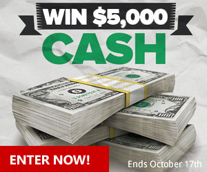Enter to win $5,000 Cash. Ends October 17th