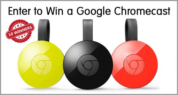 win one of TEN Google Chromecast entertainment systems