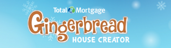 Total Mortgage Gingerbread House Sweepstakes