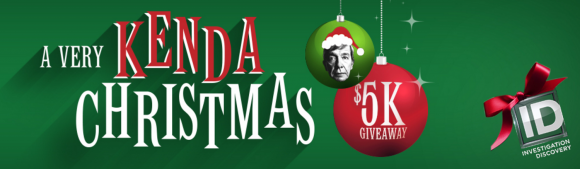 Investigation Discovery A Very Kenda Christmas $5K Giveaway Codes
