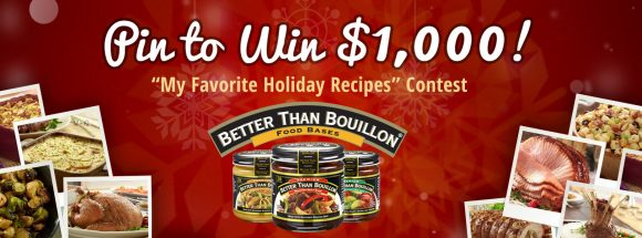 "Do you love holiday recipes as much as we do? Join us on Pinterest for the ""My Favorite Holiday Recipes"" Pin to Win Contest! Create your holiday recipe pinboard and pin your favorite Better Than Bouillon recipes for a chance to win $1,000 and Better Than Bouillon products!"