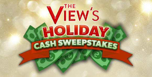 The View's December Holiday Cash Sweepstakes
