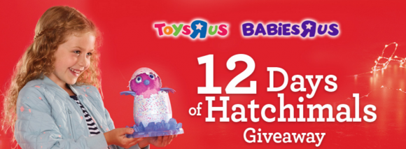 ToysRUs 12 Days of Hatchimals Giveaway