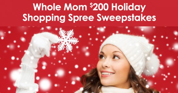 Whole Mom $200 Holiday Shopping Spree Sweepstakes