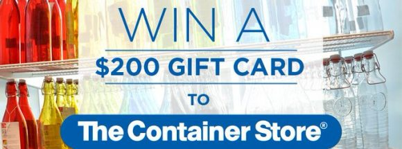 Click Here for your chance to win a $200 Container Store Gift Card