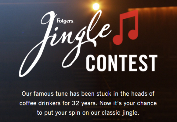The Folgers famous tune has been stuck in the heads of coffee drinkers for 32 years. Now it's your chance to put your spin on our classic jingle and enter your unique jingle for your chance to win $500, $2,500 or even $25,000 in cash!