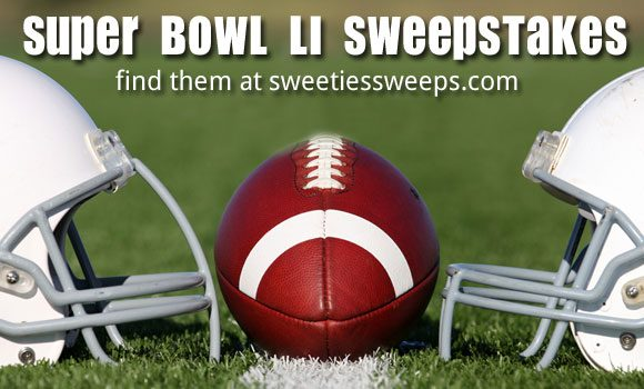 Super Bowl LI Sweepstakes - Win Big Before, During and After Super Bowl LI