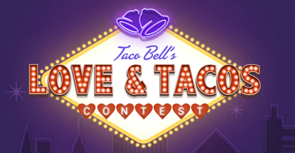 Taco Bell Love and Tacos Contest and Happily Ever Crashers Sweepstakes