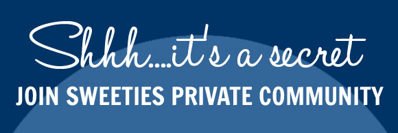 Want to win more prizes? Join Sweeties Private Community
