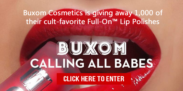 Buxom Cosmetics is giving away 1000 of their cult fave, Full-On™ Lip Polishes, a sheer, shimmering lip gloss with a tingling, plumping effect. Grab your #BandofBabes for a chance to win!