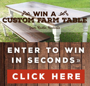 Enter to win a rustic Custom Farm Tabble from Rustic Revivals