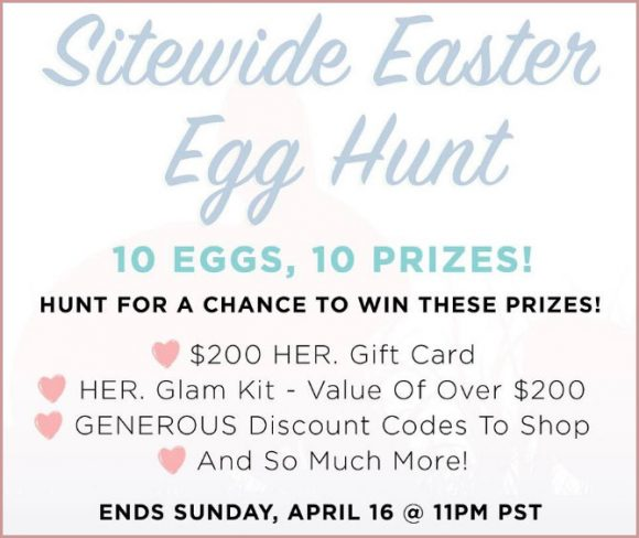 HER Boutique is hosting an Easter Egg Hunt April 15th and 16th. Find the 10 hidden eggs for your chance to win one of 10 prizes.