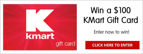 Click Here for your chance to win $100 Kmart Gift Card