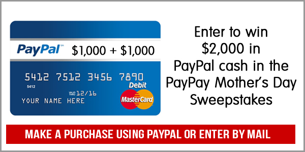 Make a purchase using PayPal or send an entry in the mail for your chance to win $1,000 for you and $1,000 for your designated recipient in the PayPal Mother's Day Sweepstakes