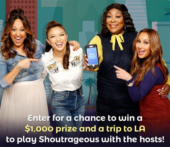 The Real TV Show is giving you Something to Shout About! You and your favorite person have the chance to win a round-trip ticket to L.A. to see #TheReal – and to play Shoutrageous with the hosts for the chance to win $1,000! To enter, open your Shoutrageous app and look for the pop-up entry form