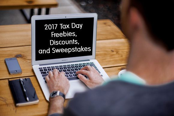 2017 Tax Day Freebies, Discounts and Sweepstakes