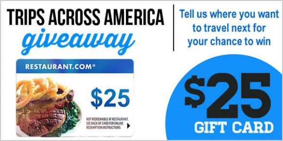Enter to win a $25 Restaurant.com Gift Card from Trips Across America