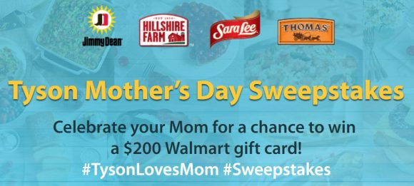 Celebrate your Mom for a chance to win a $200 Walmart gift card from the #TysonLovesMom Sweepstakes