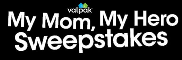 Know a Super Mom? Share why she inspires you for a chance to win one of five 1,000 weekly prizes from Valpak
