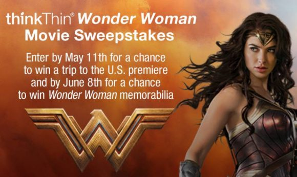 Enter by May 11th for a chance to win a trip to the WONDER WOMAN movie U.S. premiere and by June 8th for a chance to win other great prizes! To enter, post these hashtags #ThinkWonderWoman and #Sweepstakes on Twitter, Instagram or the thinkThin Facebook page.