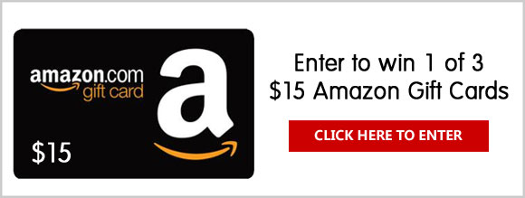 Click Here for your chance to win one of three $15 Amazon Gift Cards