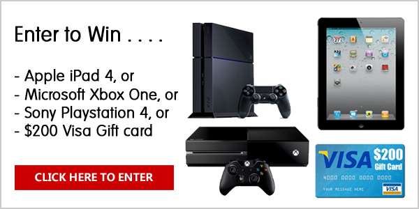 Enter to win your choice of a Xbox One, Sony Playstation 4, Apple iPad Generation 4 or a $200 Visa Gift Card