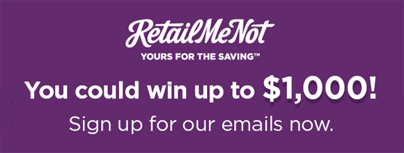 You could win a check for $1,000 and you could also win a $25, $50, or $100 eGift card when you sign up for the RetailmeNot Newsletter