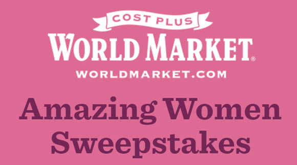 Enter for a chance to win a $2,500 Cost Plus World Market shopping spree for you and a $2,500 shopping spree for an amazing woman in your life. Plus, three first prize winners will each win a $500 World Market Gift Card