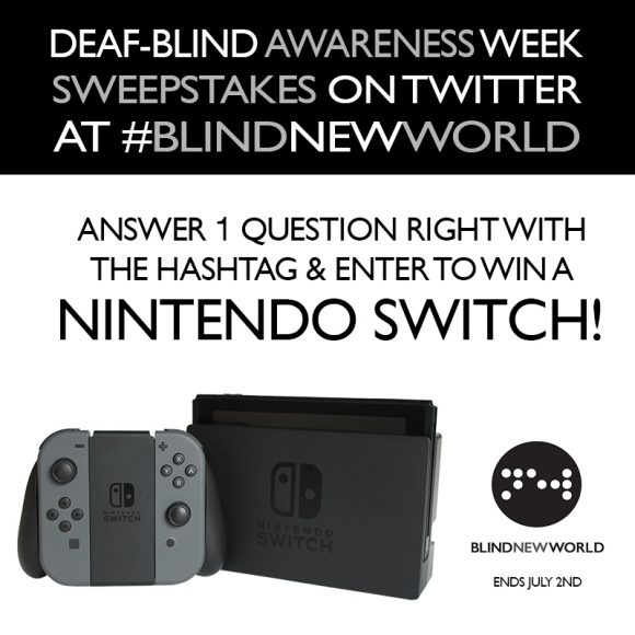 Enter for your chance to win aNintendo Switch Console andVideo Game.Celebrate Deaf-Blind Awareness Week with us and enter our trivia sweepstakes to win a Nintendo Switch!