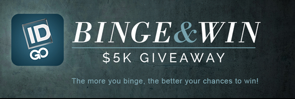SweetiesSweeps.com has the ID Go Binge & Win code words to help you win $5,000 cash. Investigation Discovery is giving it away and you could win! Enter Here