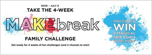 Michaels MAKEbreak Family Challenge Sweepstakes