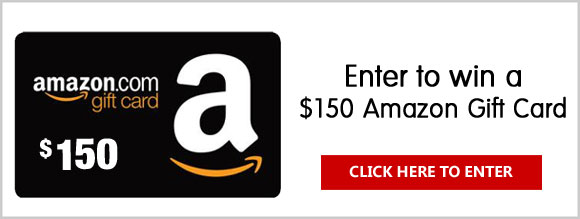 Sign up for your chance to win a FREE $150 Amazon Gift Card