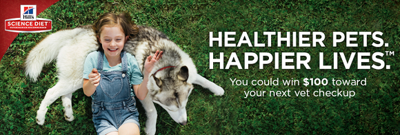 Enter the Hills Pet Nutrition Healthier Pets. Happier Lives. Sweepstakes and you could win $100 toward your next vet checkup