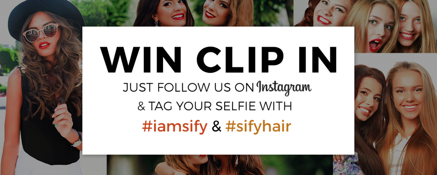 Follow SifyHair on Intagram and Tag Your Selfie on Instagram with #iamsify and #sifyhairto win a free set of clip in hair extensions.