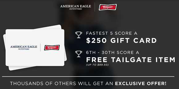 American Eagle Outfitters is giving away 5 gift cards worth $250 to the fastest fans in the next week. Thousands of others will walk away with an exclusive offer from AEO and Tailgate.