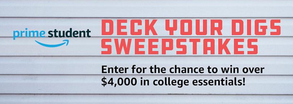 Enter for the chance to win over $4,000 in college essentials in theAmazon Prime Student's Deck Your Digs Sweepstakes