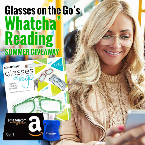 """Enter for your chance to win Glasses on the Go, so-mine products and a $250 Amazon Gift Card in the Glasses on the Go """"Whatcha Reading"""" Sweepstakes."""